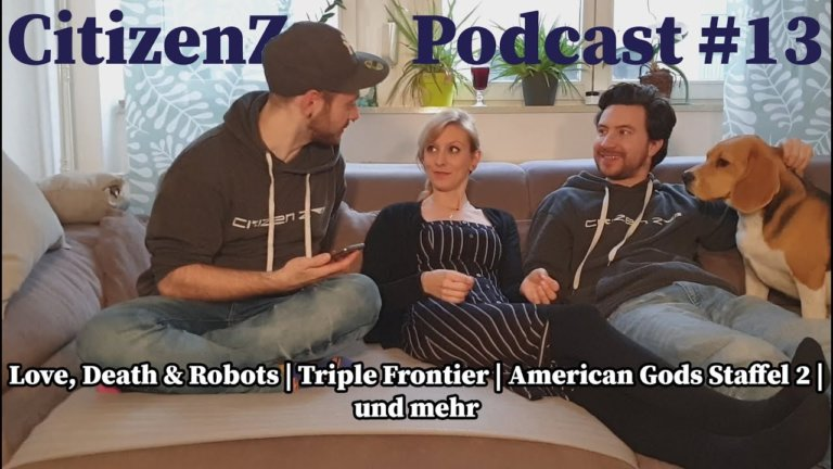 CitizenZ Podcast #13 – Love, Death & Robots | Triple Frontier |   American Gods Staffel 2