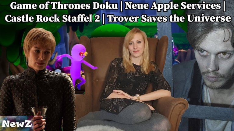 CitizenZ NewZ – Game of Thrones Doku, Neue Apple Services, Castle Rock Staffel 2, Trover Saves the Universe