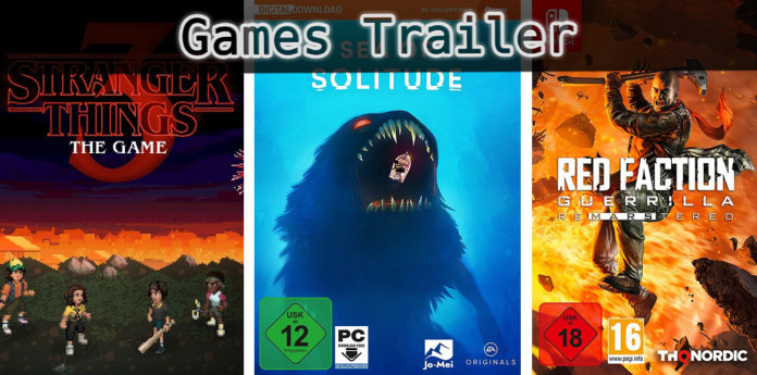 ©BonusXP Netflix ©EA ©THQNordic , Stranger Things 3 The Game , Sea of Solitude , Red Faction Guerrilla , Games Trailer Time