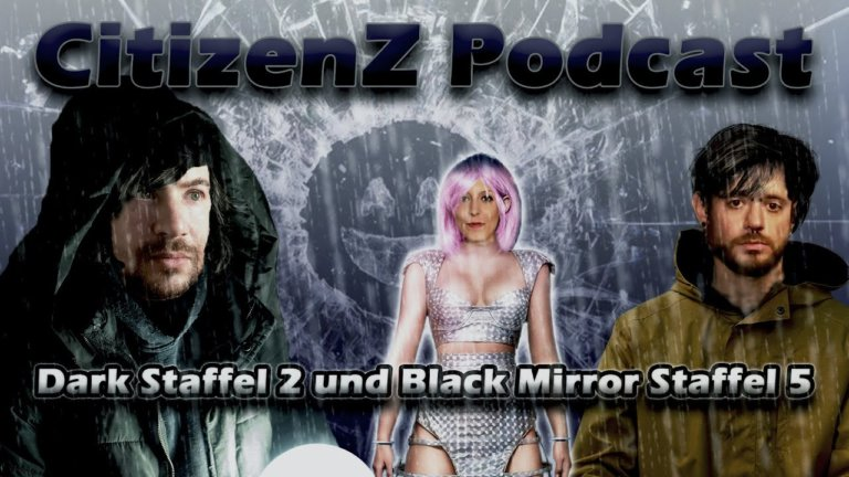 CitizenZ Podcast #18 – Dark Staffel 2 und Black Mirror Staffel 5