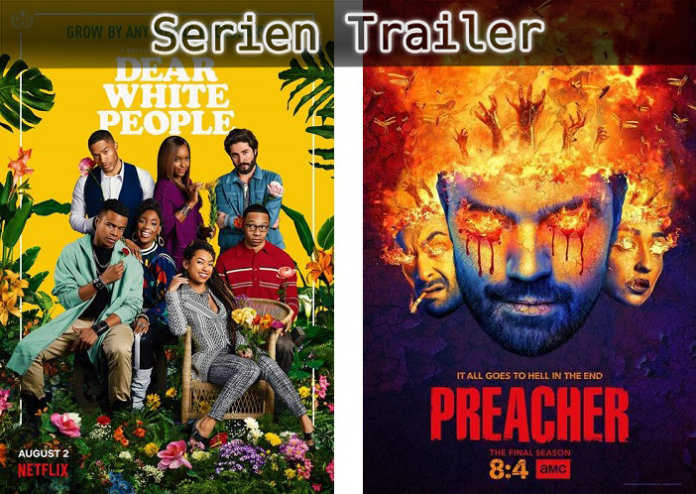 ©Netflix ©AMC , Dear White People , Preacher , serien trailer time