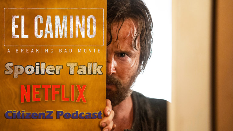 El Camino Spoiler Talk – CitizenZ Podcast