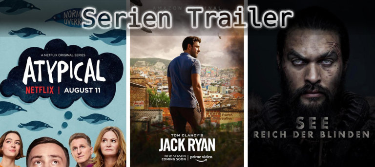 It's Serien Trailer Time: Atypical, Jack Ryan & See