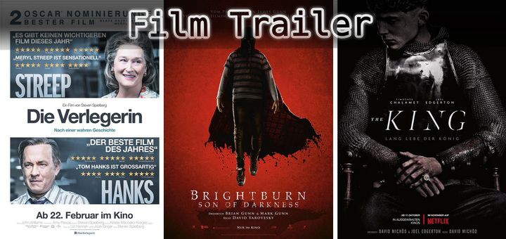 It's Film Trailer Time: Verlegerin, Brightburn & The King