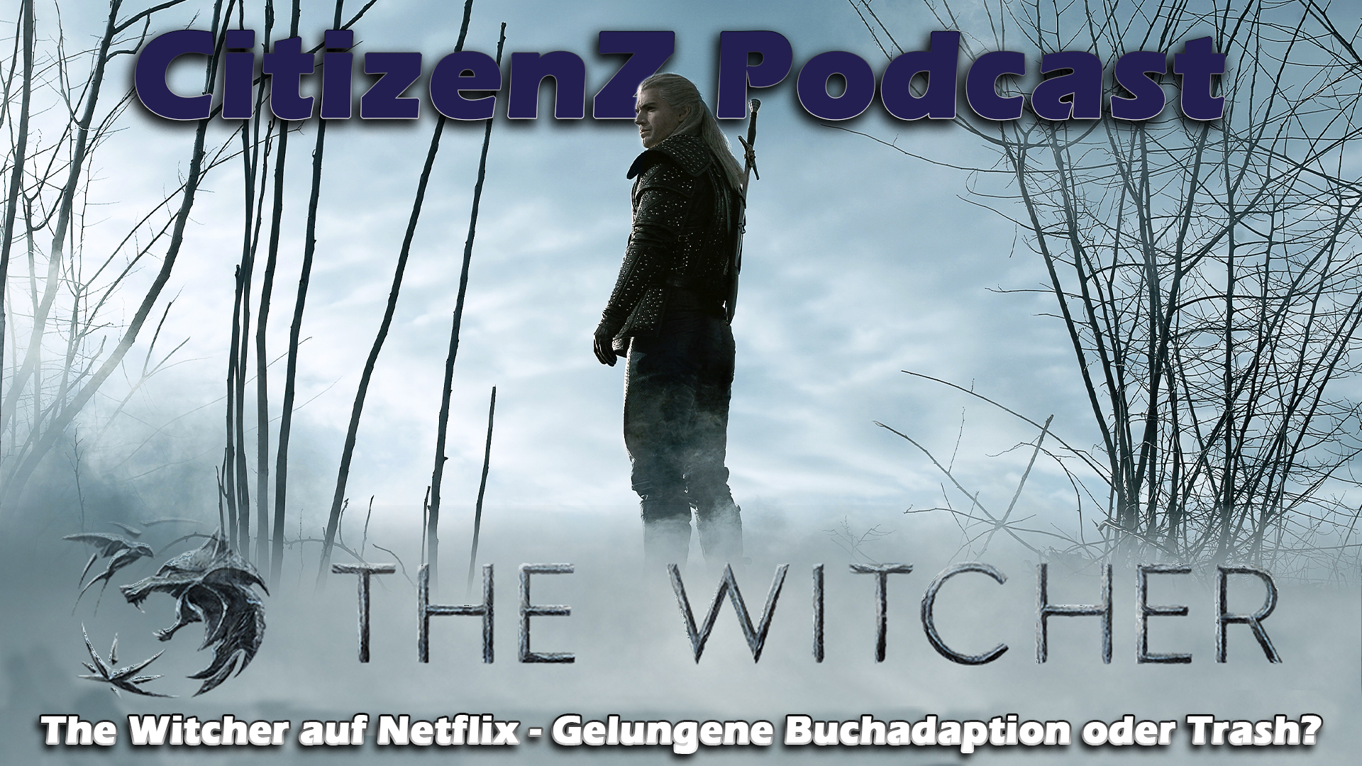 The Witcher auf Netflix - Gelungene Buchadaption oder Trash? [Podcast]