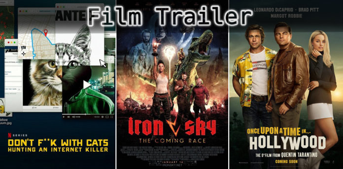 It's Film Trailer Time: Don't F**k with Cats, Iron Sky & Once Upon In Hollywood