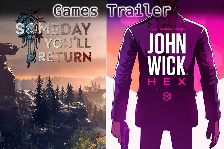 It's Games Trailer Time: Someday You'll Return & John Wick Hex